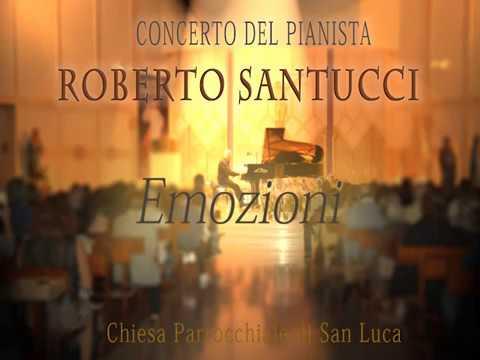 """Roberto Santucci """"Emozioni"""" - Concerto Chiesa Parrocchiale San Luca -  Prima"""