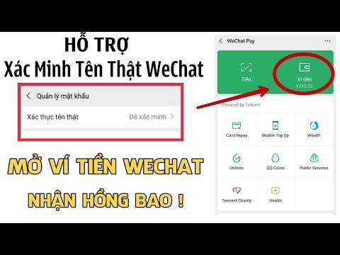 Mở Ví Tiền WeChat Pay ! Cách Nhận Hồng Bao WeChat ! Xác Minh Tên Thật Cho Tài Khoản WeChat