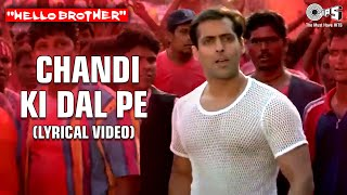 Chandi Ki Daal Par (Lyrical Video) Hello Brother | Salman Khan & Rani Mukherjee | Alka Y | Holi Song