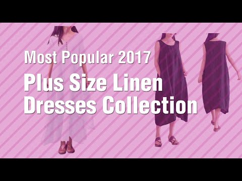 Plus Size Linen Dresses Collection // Most Popular 2017