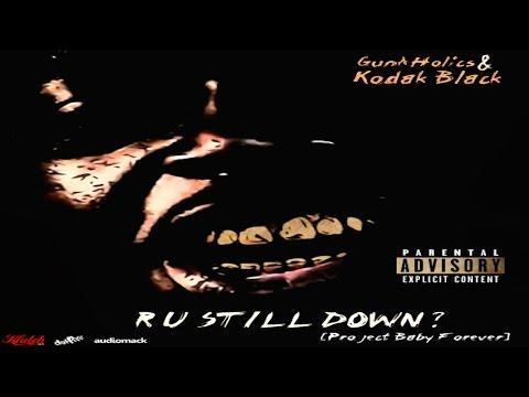 Kodak Black - R U Still Down? [Hosted By GunAHolics] (Full Mixtape)