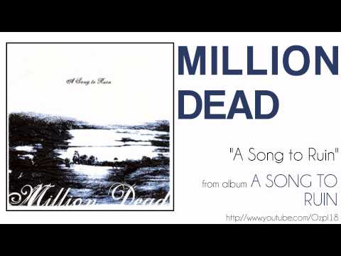 million dead a song to ruin