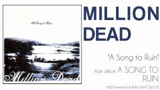 Watch Million Dead A Song To Ruin video