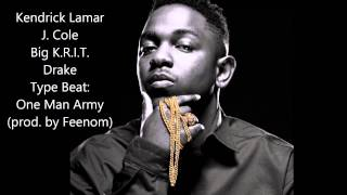 Kendrick Lamar, Big K.R.I.T., Drake, J. Cole Type Beat: One Man Army Instrumental (2015)