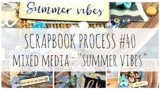 SCRAPBOOK PROCESS 40 Summer Vibes Mixed Media Thompsons Craft Supplies DT
