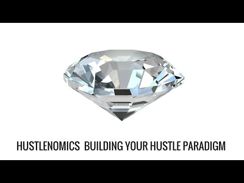 HUSTLENOMICS #17  How To Create Your Own Hustling Paradigm