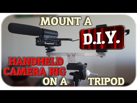 How To Mount a D.I.Y. Handheld Camera Rig On A Tripod