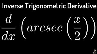 inverse trigonometric derivatives f x arcsec x 2
