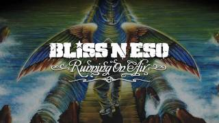 Bliss n Eso ~ Golden Years (Running On Air)
