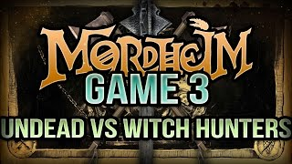 Undead vs Witch Hunters - Mordheim Narrative Campaign Ep 3