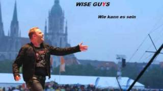 Wise Guys - Wie kann es sein (LYRICS)