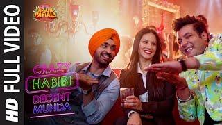 Full Song: Crazy Habibi Vs Decent Munda |Arjun Patiala|Sunny, Diljit ,Varun S|Guru R, Sachin-Jigar
