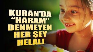 Kuran'da Açıkça Haram Olduğu Söylenmeyen Her Şey Helaldir