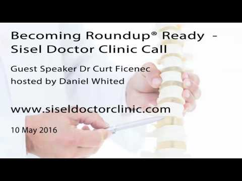 Becoming Roundup Ready 1  Sisel Doctor Clinic Call