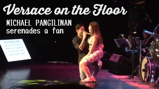 Versace on the Floor - Michael Pangilinan serenades fan (pretend girlfriend onstage)