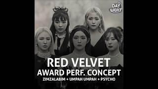 Download Red Velvet - Zimzalabim + Umpah Umpah + Psycho (Award Perf. Concept)
