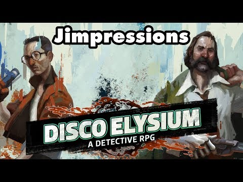Disco Elysium - Sex, Drugs, And Dice Rolls (Jimpressions)