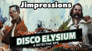 Disco Elysium - Sex, Drugs, And Dice Rolls (Jimpressions) (Video Game Video Review)