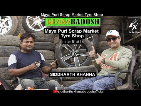 Mayapuri Scrap Market || Tyres Shop || Review By SIDDHARTH KHANNA Review - 87  सिद्धार्थ खन्ना