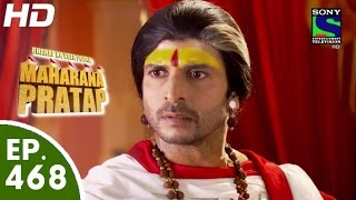 Bharat Ka Veer Putra Maharana Pratap - महाराणा प्रताप - Episode 468 - 12th August, 2015