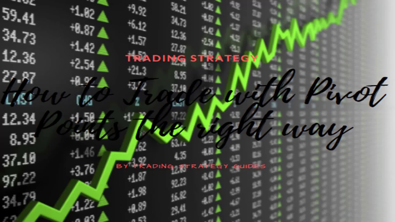 How to Trade with Pivot Points the Right Way