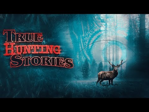 7 True Scary Hunting Horror Stories from YouTube · Duration:  50 minutes 20 seconds