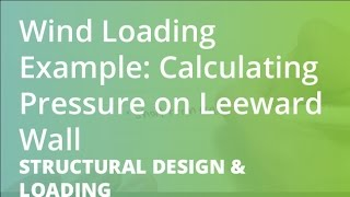Wind Loading Example: Calculating Pressure on Leeward Wall   Structural Design & Loading