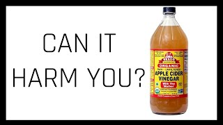 Apple Cider Vinegar, Can It Harm You?