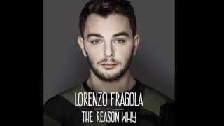 Lorenzo Fragola - The Reason Why