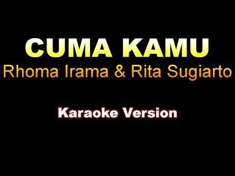 Rhoma Irama & Rita Sugiarto - CUMA KAMU | Karaoke Version