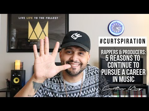 Rappers & Producers - 5 Reasons YOU Should Continue To Pursue A Career in Music #Curtspiration