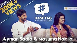 Hashtag with Rafsan Sabab feat. Ayman Sadiq & Nabila | S01E01