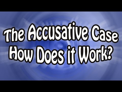 The Accusative Case | How Does it Work?