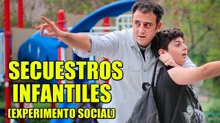 Secuestros Infantiles | Experimento Social - La Vida Del Desvelado