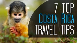 Top Costa Rica Travel Tips - Essential for your Costa Rica Vacation