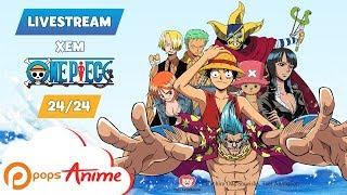 Xem Ngay Phim Hoạt Hình Đảo Hải Tặc One Piece Trên POPS Anime Phần 3