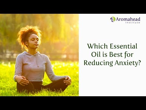 which-essential-oil-is-best-for-reducing-anxiety?