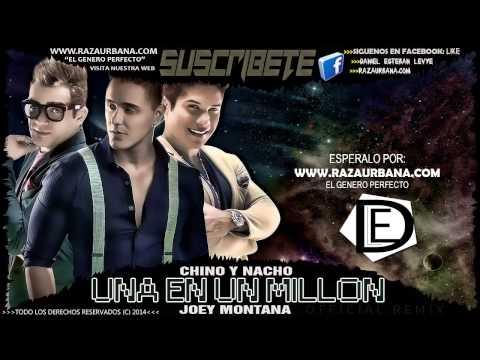 Chino & Nacho Ft. Joey Montana - Una En Un Millon (PREVIEW) 2014