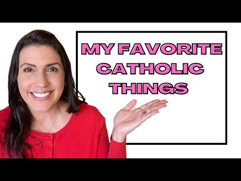MY FAVORITE THINGS  | Catholic Edition