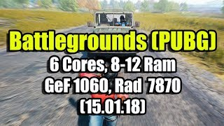 Player's Battlegrounds (PUBG) на среднем ПК (6 Cores, 8-12 Ram, GeForce 1060, Radeon HD 7870)