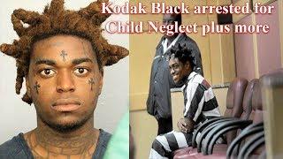 Kodak Black was Arrested for Child Neglect plus more