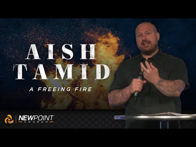 Freeing Fire | Aish Tamid [ New Point Church ]