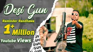 Desi Gun || Raminder Randhawa || Punjabi Rockstar || Latest Punjabi Song 2015