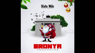 Shatta Wale - Bronya (Audio Slide)