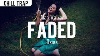 Alan Walker  Faded Osias Trap Remix