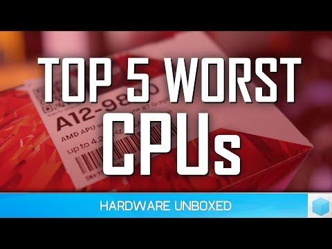 Top 5 Worst CPUs 2018, The 'Least Good' List