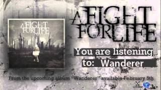 Watch A Fight For Life Wanderer video