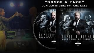 "LETRA Lupillo Rivera y Ana Kali  ""SOMOS AJENOS"""