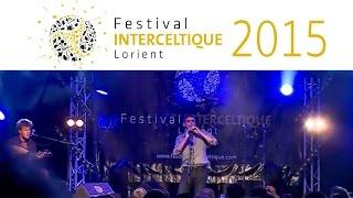 Festival Interceltique Lorient 2015 - lâ??Ile de Man et la Cornouailles à lâ??honneur