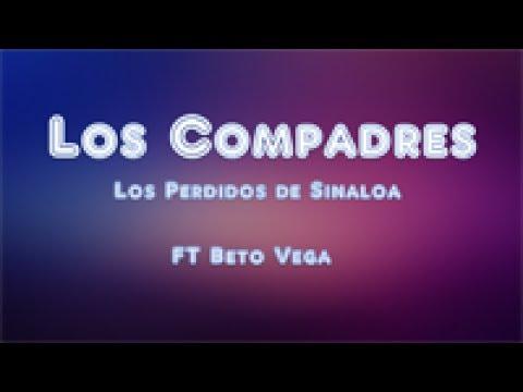 Los Compadres - Los Perdidos de Sinaloa Ft Beto Vega (Letra/Lyrics)